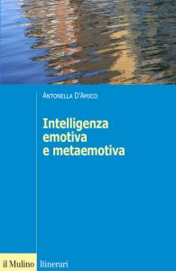 Libro: Intelligenza Emotiva e Metaemotiva di Antonella D'Amico
